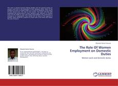 Bookcover of The Role Of Women Employment on Domestic Duties