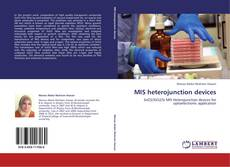 Bookcover of MIS heterojunction devices