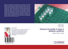 Bookcover of Vitamin D profile in type 2 diabetic patients