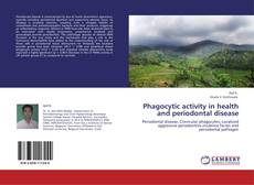 Bookcover of Phagocytic activity  in health and periodontal disease