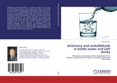 Couverture de Antimony and acetaldehyde in bottle water and soft drinks