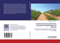 Bookcover of Environmental and Socio-Economic Implications of Mining