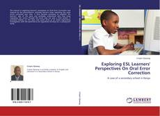 Bookcover of Exploring ESL Learners' Perspectives On Oral Error Correction