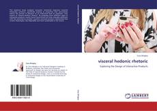 Bookcover of visceral hedonic rhetoric