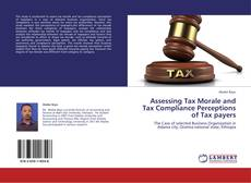 Bookcover of Assessing Tax Morale and Tax Compliance Perceptions of Tax payers