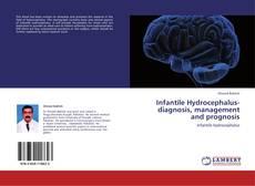 Обложка Infantile Hydrocephalus-diagnosis, management and prognosis