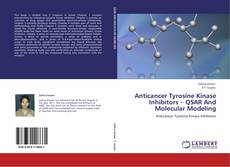 Bookcover of Anticancer Tyrosine Kinase Inhibitors – QSAR And Molecular Modeling