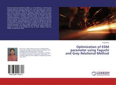 Bookcover of Optimization of EDM parameter using Taguchi and Grey Relational Method