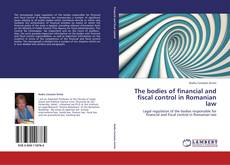 Bookcover of The bodies of financial and fiscal control in Romanian law