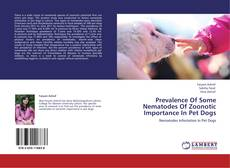 Prevalence Of Some Nematodes Of Zoonotic Importance In Pet Dogs的封面