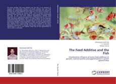 Bookcover of The Feed Additive and the Fish