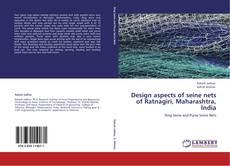 Bookcover of Design aspects of seine nets of Ratnagiri, Maharashtra, India