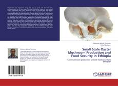 Small Scale Oyster Mushroom Production and Food Security in Ethiopia的封面