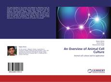 Bookcover of An Overview of Animal Cell Culture