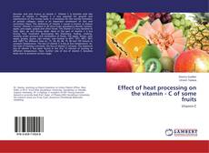 Couverture de Effect of heat processing on the vitamin - C of some fruits