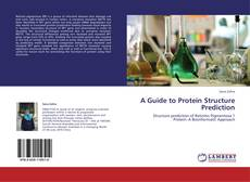 Bookcover of A Guide to Protein Structure Prediction