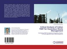 Bookcover of Critical Analysis of Indian TSDF for Hazardous Waste Management