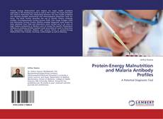 Portada del libro de Protein-Energy Malnutrition and Malaria Antibody Profiles