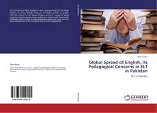 Global Spread of English, Its Pedagogical Concerns in ELT in Pakistan的封面