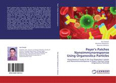 Bookcover of Peyer's Patches Nanoimmunoresponse Using Organosilica Particles