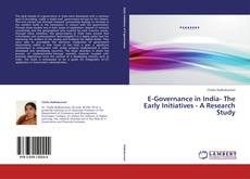 Bookcover of E-Governance in India- The Early Initiatives - A Research Study