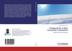 Bookcover of Proposal for a New Economic Framework