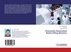 Capa do livro de Pneumatic Automated Bottle Filling Machine