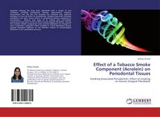 Bookcover of Effect of a Tobacco Smoke Component (Acrolein) on Periodontal Tissues