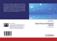 Bookcover of Supra Fuzzy Topological Spaces