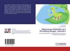 Helicoverpa (Heliothis sp.) The Biting Danger, Volume I kitap kapağı