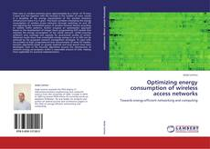 Bookcover of Optimizing energy consumption of wireless access networks