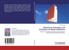Bookcover of Maximum Principle and Existence of Weak Solutions