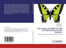 Bookcover of The imapct of ACSM on CDR of Tuberculosis in Fata Pakistan