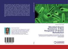 Bookcover of Microbial Arsenic Resistance: A New Perspective of Arsenic Remediation