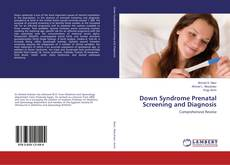 Bookcover of Down Syndrome Prenatal Screening and Diagnosis