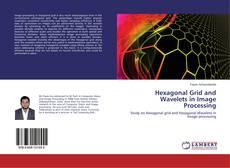 Capa do livro de Hexagonal Grid and Wavelets in Image Processing