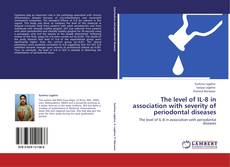 Bookcover of The level of IL-8 in association with severity of periodontal diseases