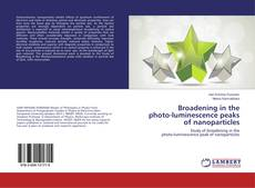 Capa do livro de Broadening in the photo-luminescence peaks of nanoparticles