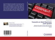 Couverture de Towards an Ideal Electronic cash System
