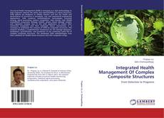 Bookcover of Integrated Health Management Of Complex Composite Structures