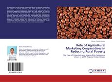 Bookcover of Role of Agricultural Marketing Cooperatives in Reducing Rural Poverty