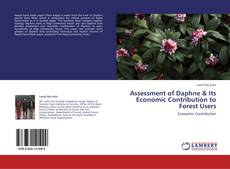 Bookcover of Assessment of Daphne & Its Economic Contribution to Forest Users