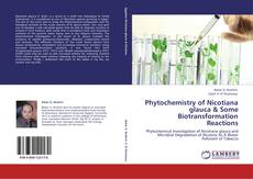 Bookcover of Phytochemistry of Nicotiana glauca & Some Biotransformation Reactions