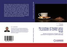 Bookcover of Bio-ecology of Spalgis epius - A predator of coffee mealy bugs