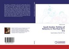 Bookcover of Saudi Arabia: Politics of Reforms in The Post-9/11 Era
