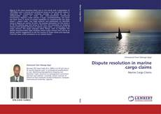 Bookcover of Dispute resolution in marine cargo claims