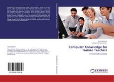 Borítókép a  Computer Knowledge for Trainee Teachers - hoz