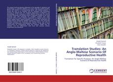 Bookcover of Translation Studies: An Anglo-Maltese Scenario Of Reproductive Health
