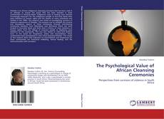Bookcover of The Psychological Value of African Cleansing Ceremonies