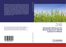 Copertina di Herbicide Mixtures for Broad Spectrum Weed Control in Wheat